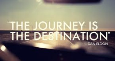 All about the journey, not the destination.