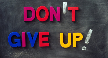 """Don't Give Up!"""